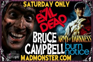 Bruce Campbell will be in attendance Saturday at the Mad Monster Party Gras!