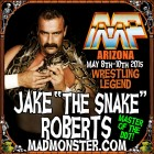 "JAKE ""THE SNAKE"" ROBERTS PUTS THE SQUEEZE ON MAD MONSTER PHOENIX 2015!"